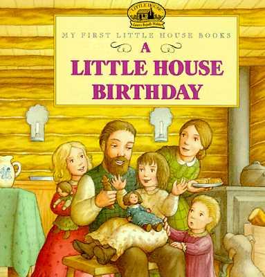 A Little House Birthday By Wilder, Laura Ingalls (EDT)/ Ettlinger, Doris (ILT)