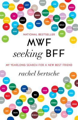 Mwf Seeking Bff By Bertsche, Rachel