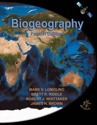 Biogeography By Lomolino, Mark V./ Riddle, Brett R./ Whittaker, Robert J./ Brown, James H.